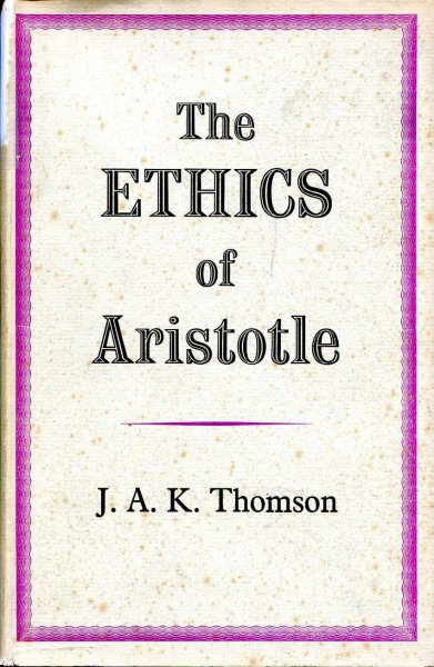 Image for The Ethics of Aristotle - the Nicomachean Ethics translated