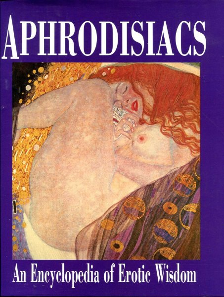 Image for Aphrodisiacs : An Encycolopedia of Erotic Wisdom