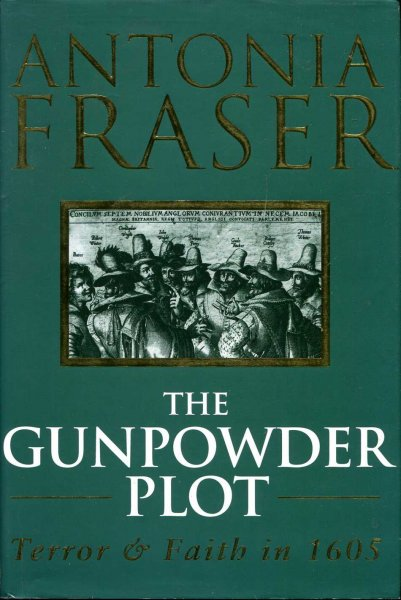 Image for The Gunpowder Plot : Terror And Faith In 1605