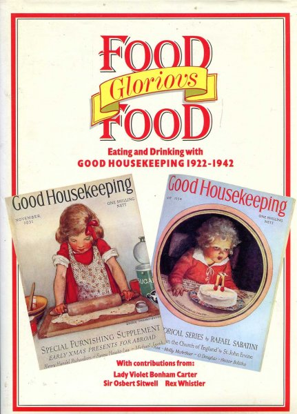 Image for Food Glorious Food : Eating and Drinking with Good Housekeeping 1922-1942
