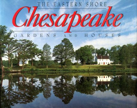Image for Chesapeake- The Eastern Shore : Gardens and Houses