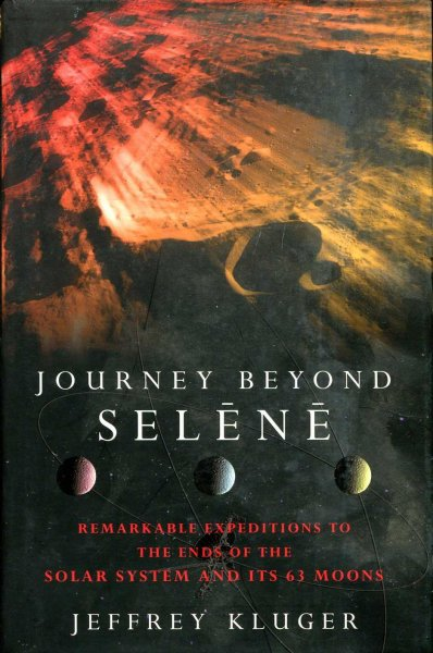Image for Journey Beyond Selene : Remarkable Expeditions to the Ends of the Solar System and Its Sixty Three Moons