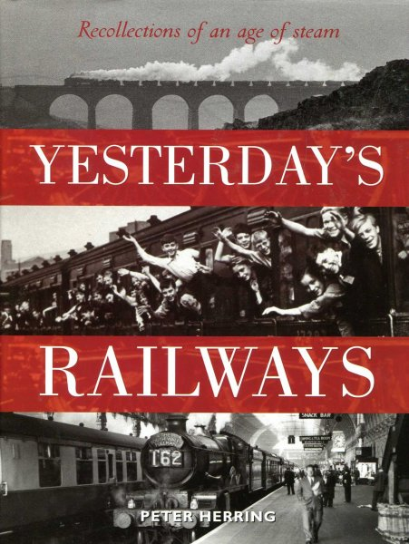 Image for Yesterday's Railways : Recollections of an Age of Steam