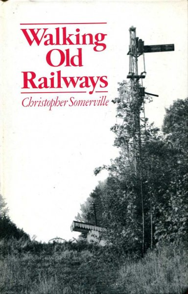 Image for Walking Old Railways
