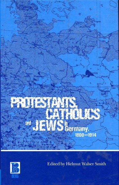 Image for Protestants, Catholics and Jews in Germany, 1800-1914