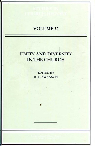 Image for Unity and Diversity in the Church : Papers read at the 1994 Summer and 1995 Winter Meetings of the Ecclesiastical History Society (Studies in Church History, volume 32)