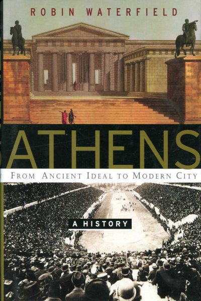 Image for Athens : A History : From Ancient Ideal To Modern City