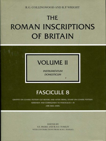 Image for The Roman Inscriptions of Britain: Instrumentum Domesticum volume II : Fasicule 8 - Graffiti on coarsepottery cut before and after firing; stamp on coarse pottery, Addenda and Corrigenda to Fasicules 1-8