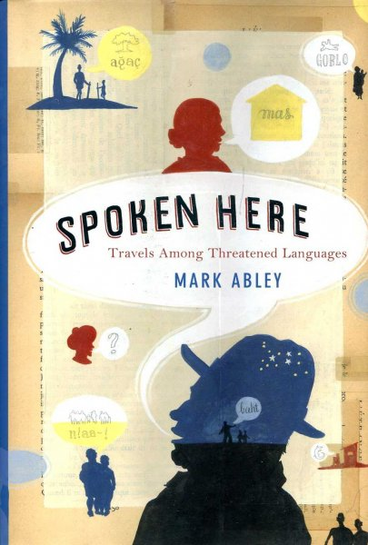 Image for Spoken Here : Travels among Threatened Languages