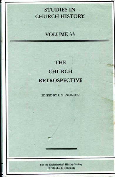 Image for The Church Retrospective (Studies in Church History, volume 33)