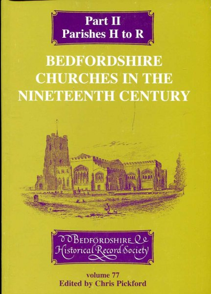 Image for Bedfordshire Churches in the Nineteenth Century Part II Parishes H to R