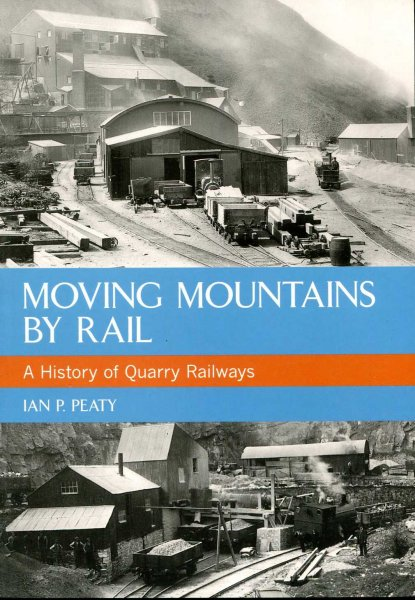 Image for A History of Quarry Railways : Moving Mountains By Rail