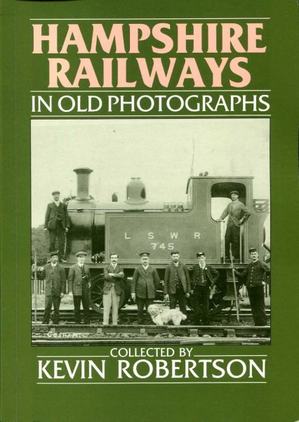 Image for Hampshire Railways in Old Photographs