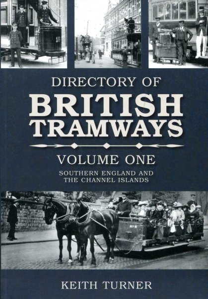 Image for Directories of British Tramways volume one : Southern England and the Channel Islands