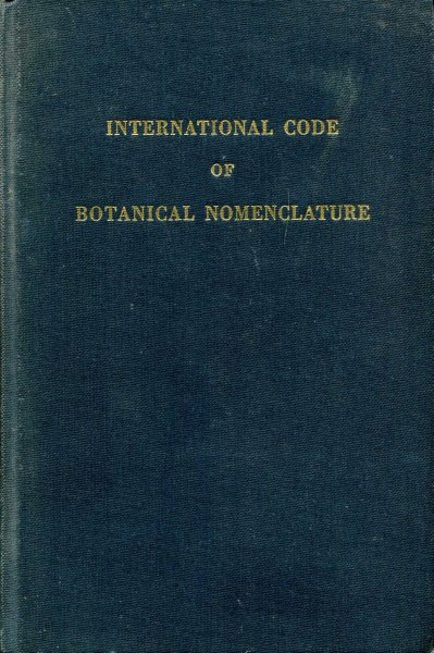 Image for International Code of Botanical Nomenclature adopted by the Tenth International Botanical Congress, Edinburgh 1964