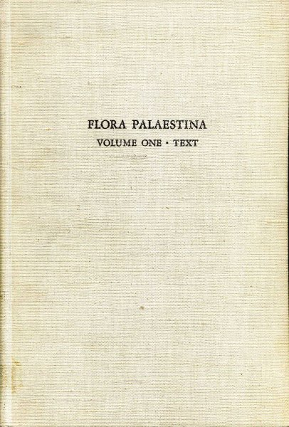 Image for Flora Palaestina, Volume One in two books, Equisetachae to Moringaceae