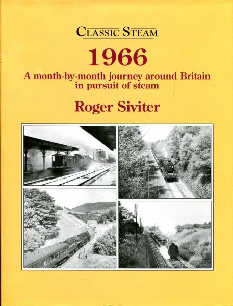 Image for Classic Steam 1966 a month-by-month journey around Britain in pursuit of steam