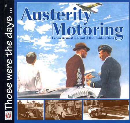 Image for Austerity Motoring : From Armistice to the Mid-Fifties