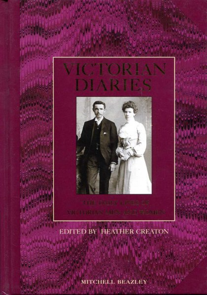 Image for Victorian Diaries the daily lives of Victorian men and women