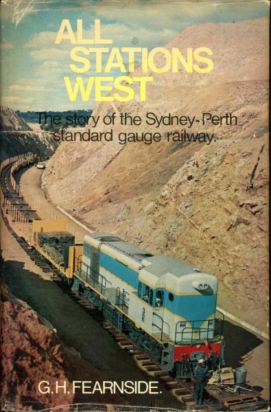 Image for All Stations West the story of the Sydney-Perth Standard Gauge Railway