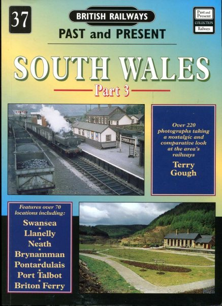 Image for British Railways Past & Present 37 : South Wales Part 3 West Galmorgan and the Brecknock and Carmarthen County Boundaries