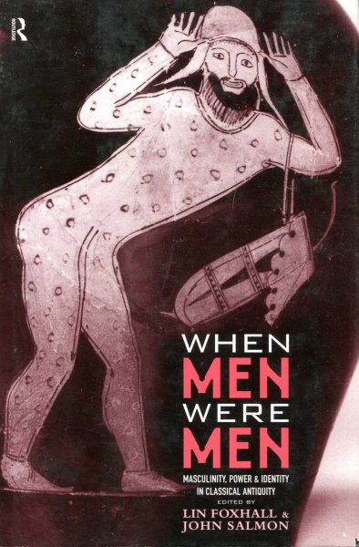 Image for When men Were Men Men - masculinity, power and identity in classical antiquity