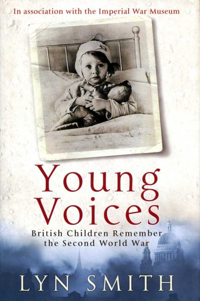 Image for Young Voices : British Children Remember the Second World War