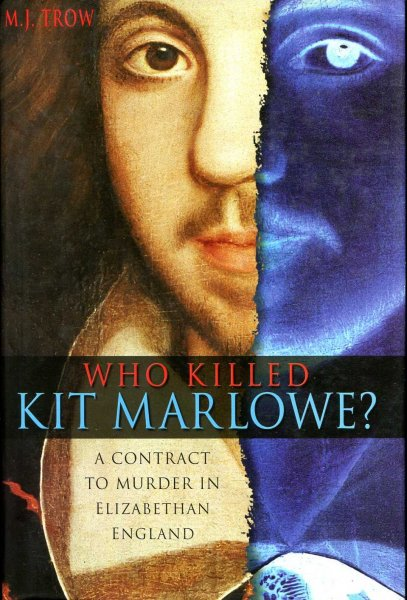 Image for Who Killed Kit Marlowe? : A Contract to Murder in Elizabethan England
