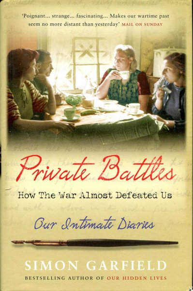 Image for Private Battles : How the War Almost Defeated Us : Our Intimate Diaries