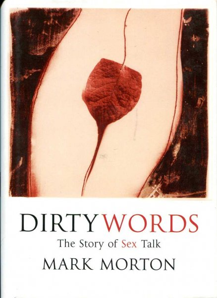 Image for Dirty Words : The Story of Sex Talk