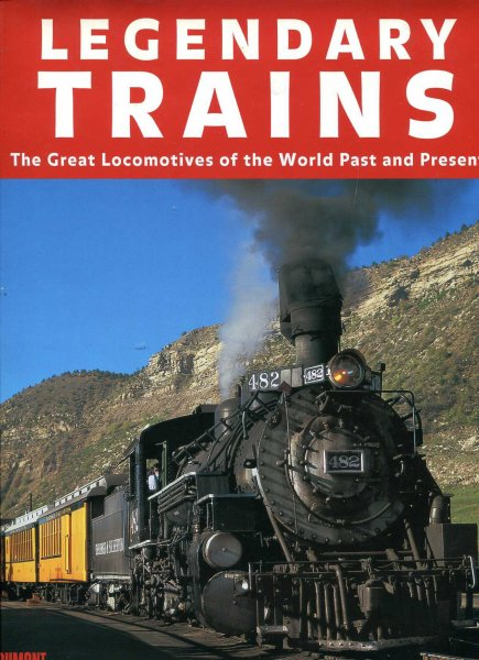Image for Legendary Trains : The Great Locomotives of the World Past and Present