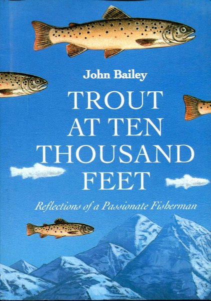 Image for Trout at Ten Thousand Feet : reflections of a passionate fisherman