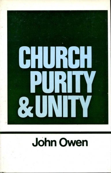 Image for The Works of John Owen volume 15 (xv) : Church Purity and Unity