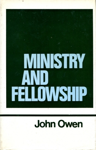 Image for The Works of John Owen volume 13 (xiii) : Ministry and Fellowship
