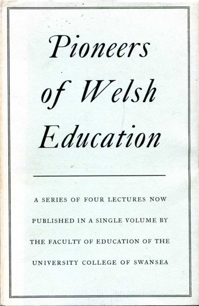 Image for Pioneers of Welsh Education : Four Lectures