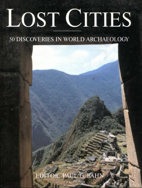 Image for Lost Cities - 50 discoveries in world archaeology