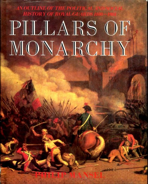 Image for Pillars of Monarchy : An Outline of the Political and Social History of Royal Guards 1400-1984