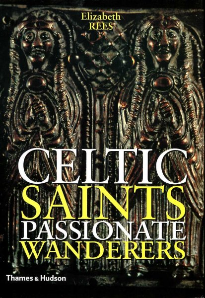 Image for Celtic Saints : Passionate Wanderers