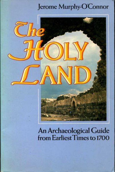 Image for The Holy Land: An Archaeological Guide from Earliest Times to 1700