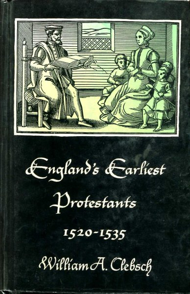 Image for England's Earliest Protestants 1520-1535
