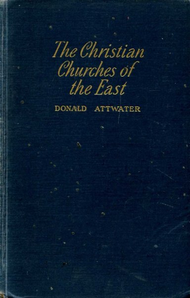 Image for The Christian Churches of the East, volume I : Churches in Communion with Rome