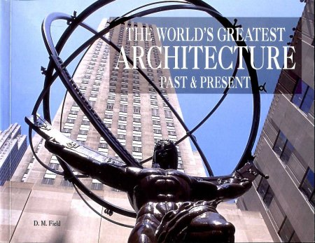 Image for The World`s Greatest Architecture Past and Present