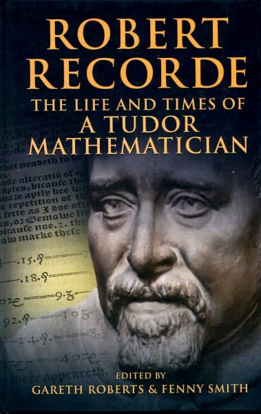Image for Robert Recorde : The Life and Times of a Tudor Mathematician