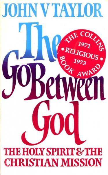Image for The Go-Between God : The Holy Spirit and the Christian Mission