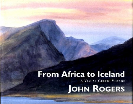 Image for From Africa to Iceland : A Visual Celtic Voyage
