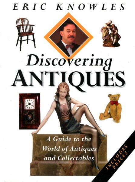 Image for Discovering Antiques : A Guide to the World of Antiques and Collectables
