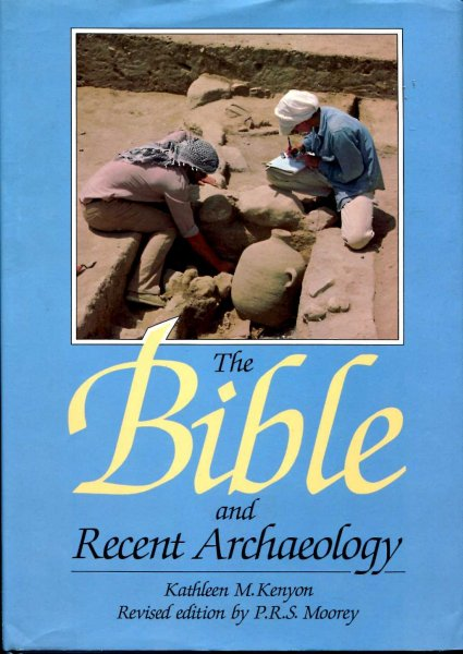 Image for The Bible and Recent Archaeology (revised edition)
