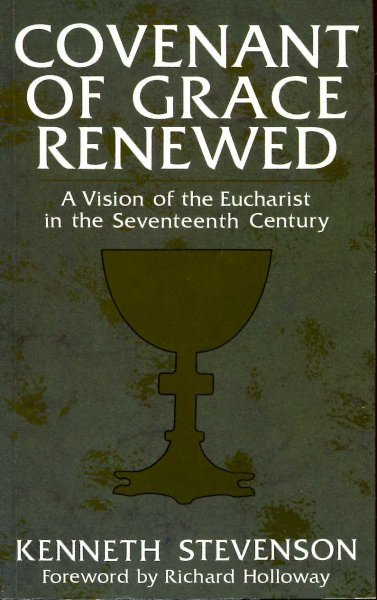 Image for Covenant of Grace Renewed : Vision of the Eucharist in the Seventeenth Century