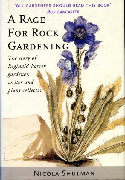 Image for A Rage for Rock Gardening : The Story of Reginald Farrer, Gardener, Writer and Plant Collector