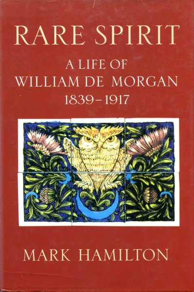 Image for Rare Spirit : Life of William de Morgan, 1839-1911